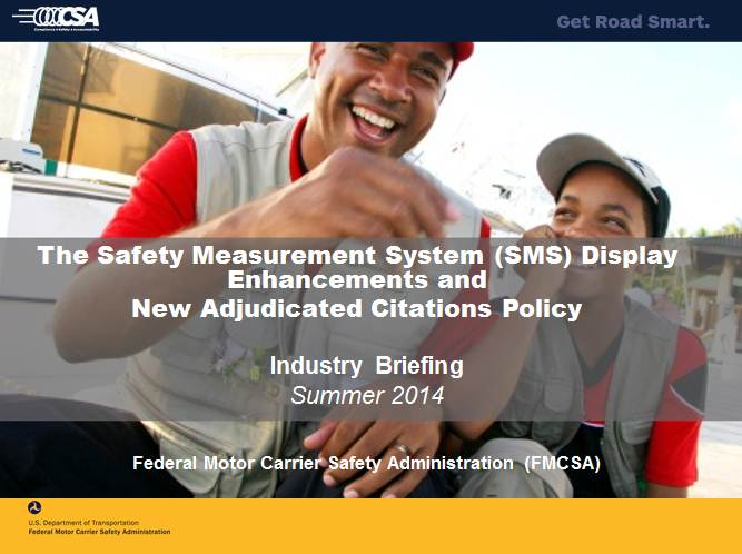 Overview of FMCSA's SMS Display Enhancements and New Adjudicated Citations Policy: Webinar Slides, August 2014